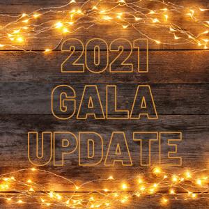 2021 Gala Update